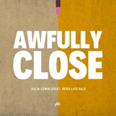Awfully Close (feat. Rexx Life Raj) - Single, Julia Lewis