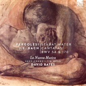 Pergolesi: Stabat Mater - Bach: Cantatas, BWV 54 & 170