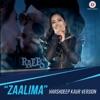 Zaalima Harshdeep Kaur Version Single