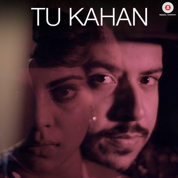 Tu Kahan (feat. Isheta Sarckar) - Single | Shah RuLe