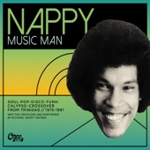 Nappy Music Man: Soul-Pop-Disco-Funk-Calypso-Crossover from Trinidad Soul-Pop-Disco-Funk-Calypso-Crossover1975-1981 - Various Artists