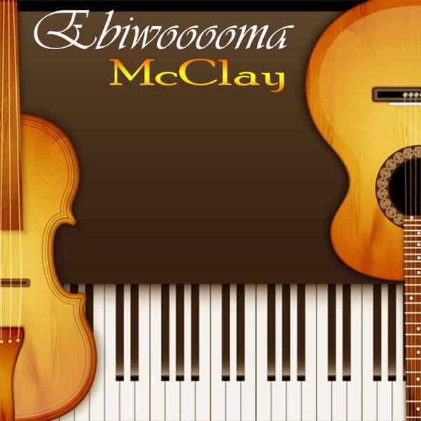 Ebiwooooma - EP | McClay
