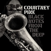 Courtney Pine - Black Notes from the Deep  artwork