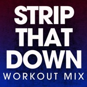 Strip That Down (Workout Mix)