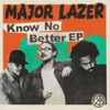 Know No Better - EP, Major Lazer
