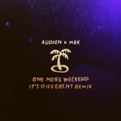 One More Weekend (It's Different Remix)