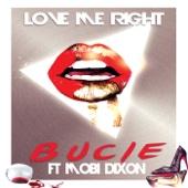Love Me Right (feat. Mobi Dixon) - Bucie