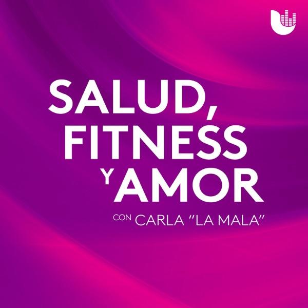 Salud, Fitness y Amor, con Carla 'La Mala'