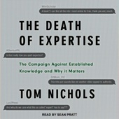 The Death of Expertise: The Campaign Against Established Knowledge and Why It Matters (Unabridged) - Tom Nichols Cover Art