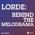 Lorde: Behind the Melodrama