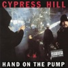 Hand on the Pump - EP, Cypress Hill