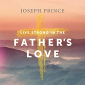 Live Strong in the Father's Love