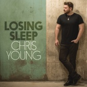 Losing Sleep - Chris Young Cover Art