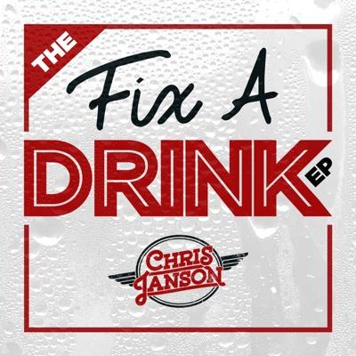 Fix a Drink - Chris Janson song