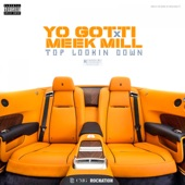 Top Lookin Down (feat. Meek Mill) - Single, Yo Gotti