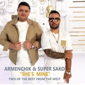 She's Mine - Armenchik & Super Sako