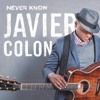 Never Know - Single, Javier Colon