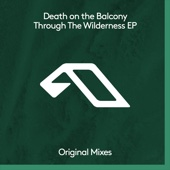 Through the Wilderness - Death On the Balcony