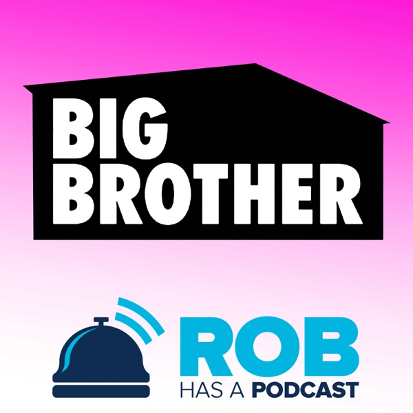 Big Brother 19 Recaps & BB19 Live Feed Updates from Rob Has a Podcast