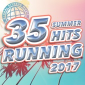 35 Summer Hits Running 2017 (Unmixed Compilation for Running, Jogging, Cycling, Gym, Cardio & Fitness)