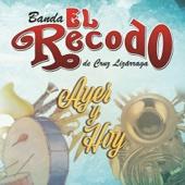 Ayer Y Hoy - Banda El Recodo de Cruz Lizarraga