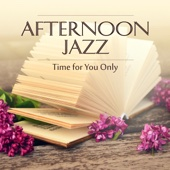 Afternoon Jazz: Time for You Only, Buddha Jazz Cocktail Bar, Total Relaxation with Smooth Jazzy Moods