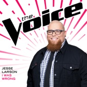 I Was Wrong (The Voice Performance) - Jesse Larson Cover Art