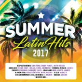 Summer Latin Hits 2017 - Various Artists