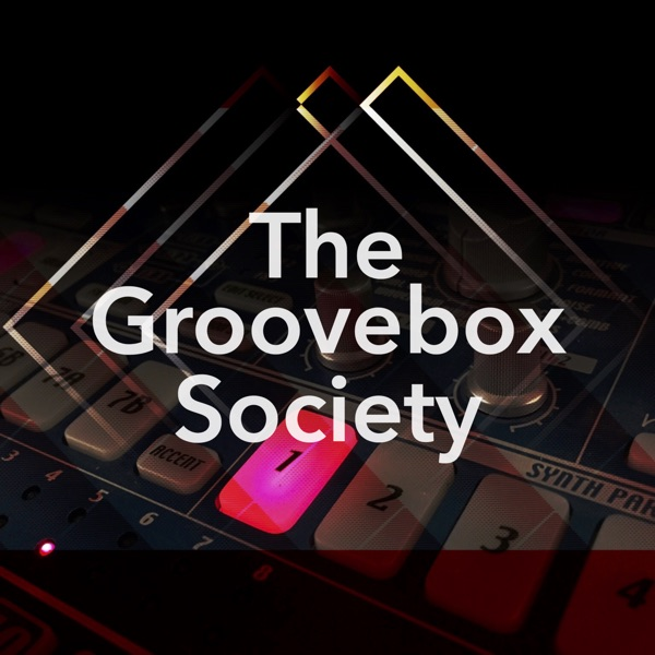 The Groovebox Society Podcast