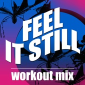 Feel It Still (Extended Workout Mix)