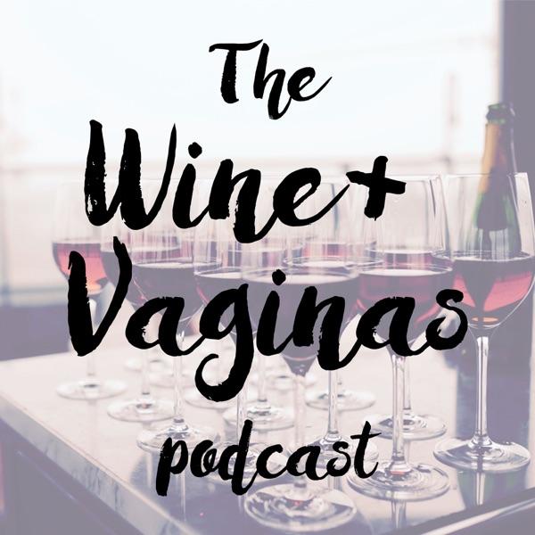 Wine and Vaginas