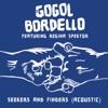 Seekers and Finders (feat. Regina Spektor) [Acoustic] - Single, Gogol Bordello