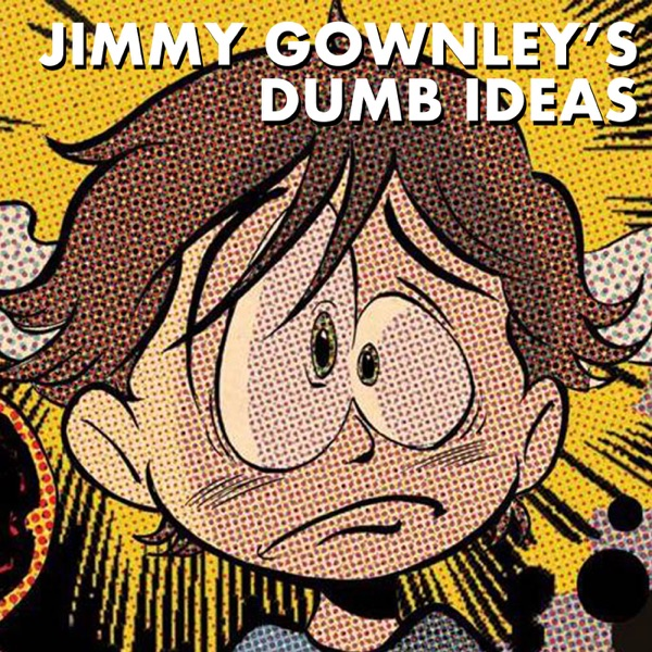 Jimmy Gownley's Dumb Ideas