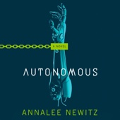 Annalee Newitz - Autonomous: A Novel (Unabridged)  artwork
