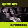Imprescindibles, Agustín Lara