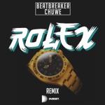 Rolex (BeatBreaker & Chuwe Remix) - Single