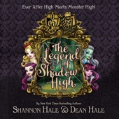 Shannon Hale & Dean Hale - Monster High/Ever After High: The Legend of Shadow High (Unabridged)  artwork