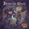 TVアニメ「メイドインアビス」オープニングテーマ「Deep in Abyss」 - EP