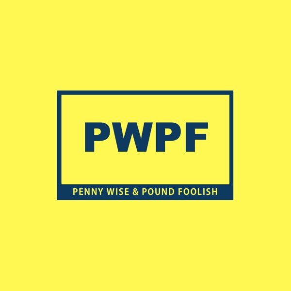 Penny Wise And Pound Foolish Podcast