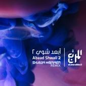 Abaad Shwaii 2 (Shaun Warner Remix) - El Morabba3