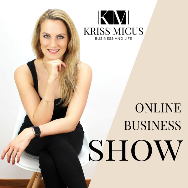 ONLINE BUSINESS SHOW by KRISS MICUS ®