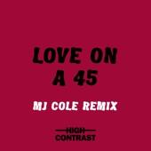 Love On A 45 (MJ Cole Remix)