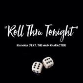 Kia Maia - Roll Thru Tonight (feat. The Main Kharacter) artwork