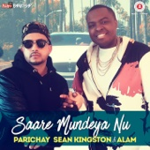 Saare Mundeya Nu - Parichay, Sean Kingston & Alam