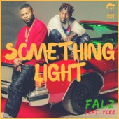 Something Light (feat. Ycee) - Falz