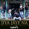 Jiya Jaye Na