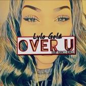 Lylo Gold - Over U (feat. Ruby Francis) [Ruby Francis Remix] bild