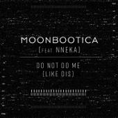 Do Not Do Me (Like Dis) [feat. Nneka]