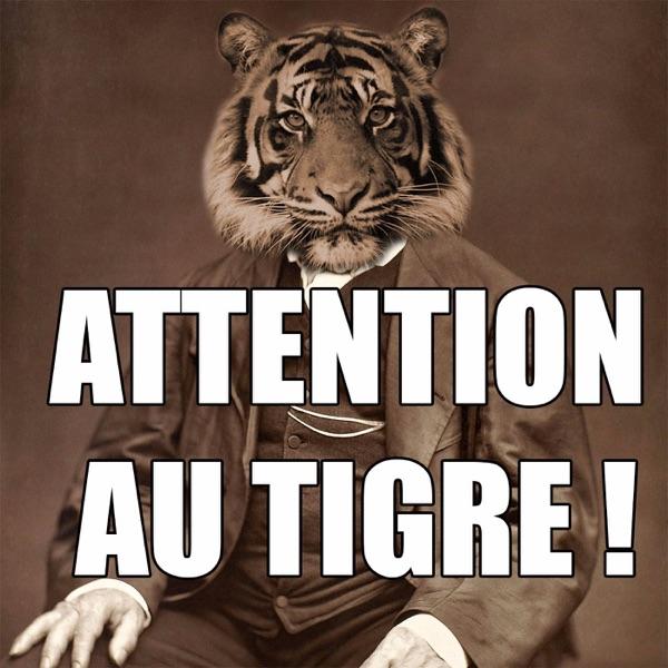 Attention au tigre