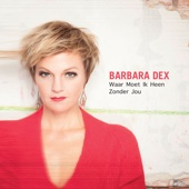 Barbara Dex - Barbara Dex - Waar Moet Ik Heen Zonder Jou artwork